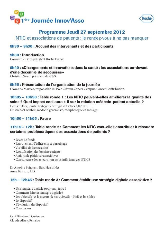 Programme Jeudi 27 septembre 2012 NTIC et associations de patients : le rendez-vous à ne pas manquer 8h30 – 9h30 : Accueil...