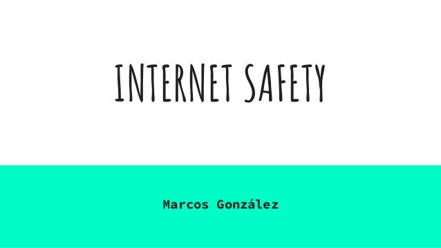 INTERNET SAFETY Marcos González