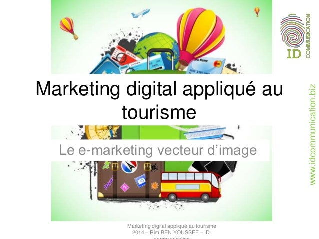 www.idcommunication.biz Marketing digital appliqué au tourisme Le e-marketing vecteur d'image Marketing digital appliqué a...