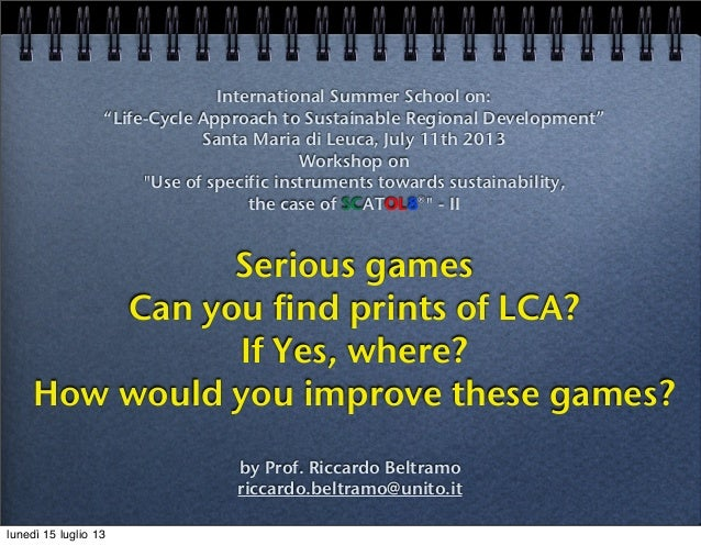 "International Summer School on: ""Life-Cycle Approach to Sustainable Regional Development"" Santa Maria di Leuca, July 11th ..."
