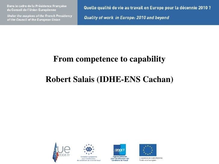 From competence to capability   Robert Salais (IDHE-ENS Cachan)