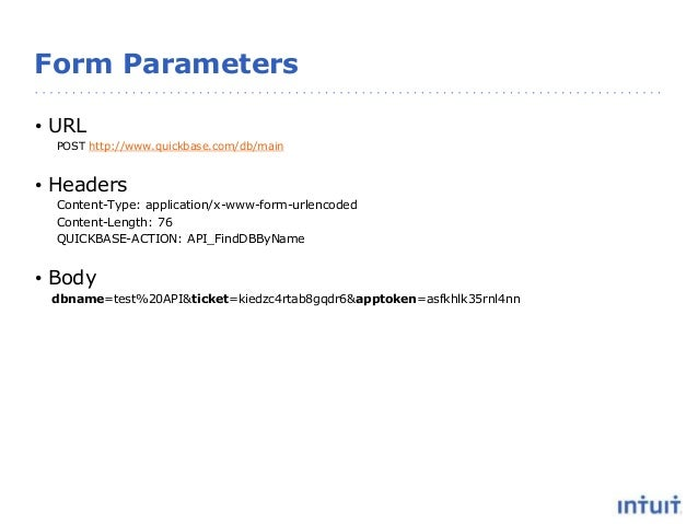 Form Parameters • URL POST http://www.quickbase.com/db/main • Headers Content-Type: application/x-www-form-urlencoded Cont...