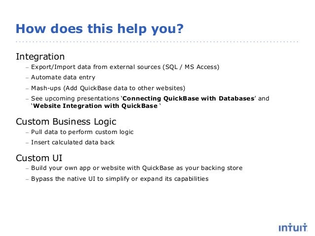 How does this help you? Integration – Export/Import data from external sources (SQL / MS Access) – Automate data entry – M...