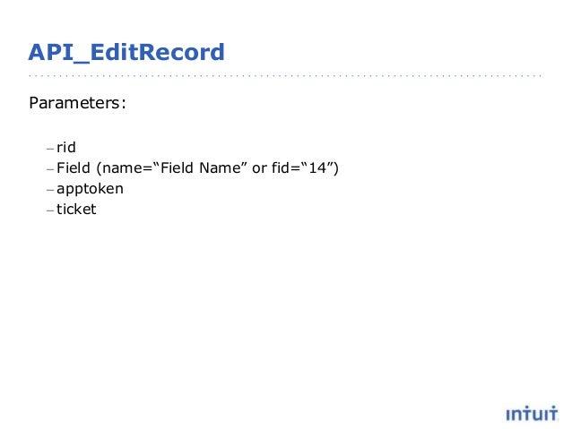"API_EditRecord Parameters: – rid – Field (name=""Field Name"" or fid=""14"") – apptoken – ticket"