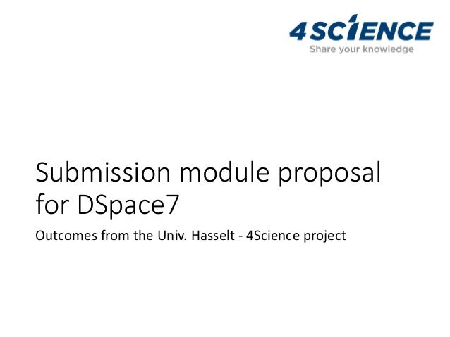 Submission module proposal for DSpace7 Outcomes from the Univ. Hasselt - 4Science project