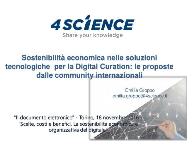"""""""Il documento elettronico"""" - Torino, 18 novembre 2016 - """"Scelte, costi e benefici. La sostenibilità economica e organizzat..."""