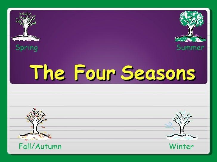 The Four   Seasons   Spring Summer Fall/Autumn Winter