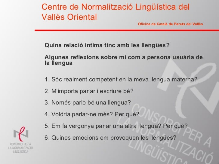 Centre de Normalització Lingüística delVallès Oriental                                     Oficina de Català de Parets del...