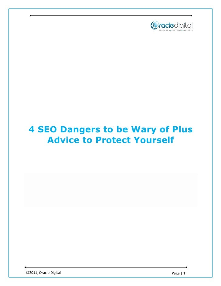 4 SEO Dangers to be Wary of Plus     Advice to Protect Yourself©2011, Oracle Digital       Page | 1
