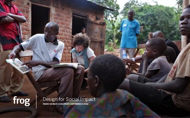 Design for Social Impact FABIO SERGIO   UXSTRAT  SEPTEMBER 2014