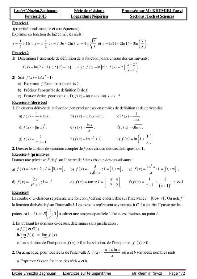 Lycée Ennozha Zaghouan Exercices sur le logarithme Mr Khemiri fawzi Page 1/2 LycéeC.Nozha.Zaghouan Fevrier 2013 Série de r...