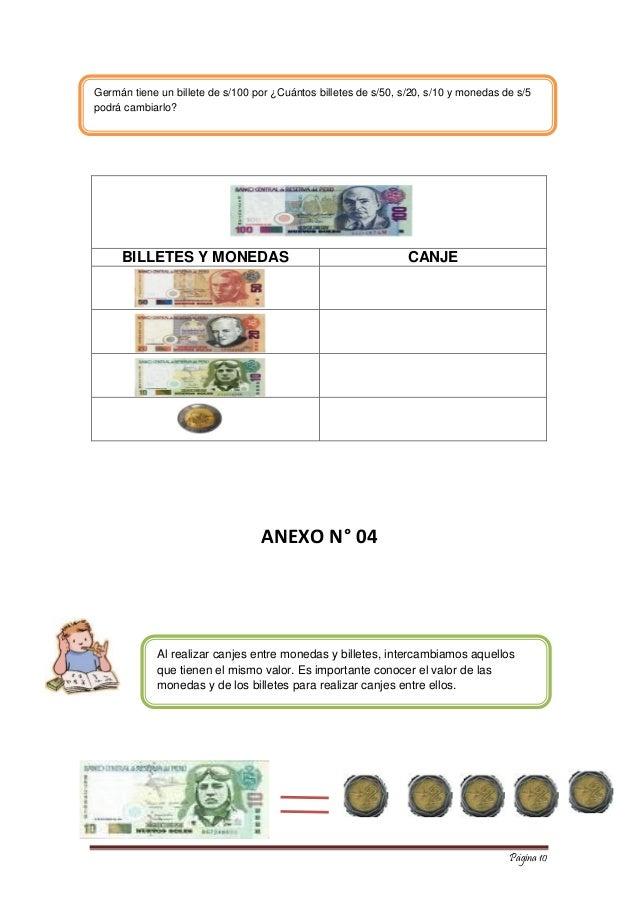 Página 10  BILLETES Y MONEDAS  CANJE  ANEXO N° 04  Al realizar canjes entre monedas y billetes, intercambiamos aquellos qu...