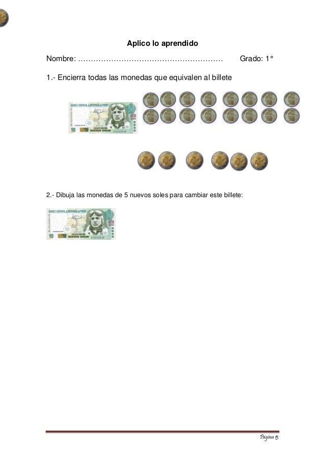 Página 13  Aplico lo aprendido  Nombre: ………………………………………………… Grado: 1°  1.- Encierra todas las monedas que equivalen al bil...