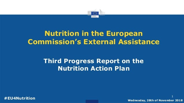 Nutrition in the European Commission's External Assistance Third Progress Report on the Nutrition Action Plan Wednesday, 2...