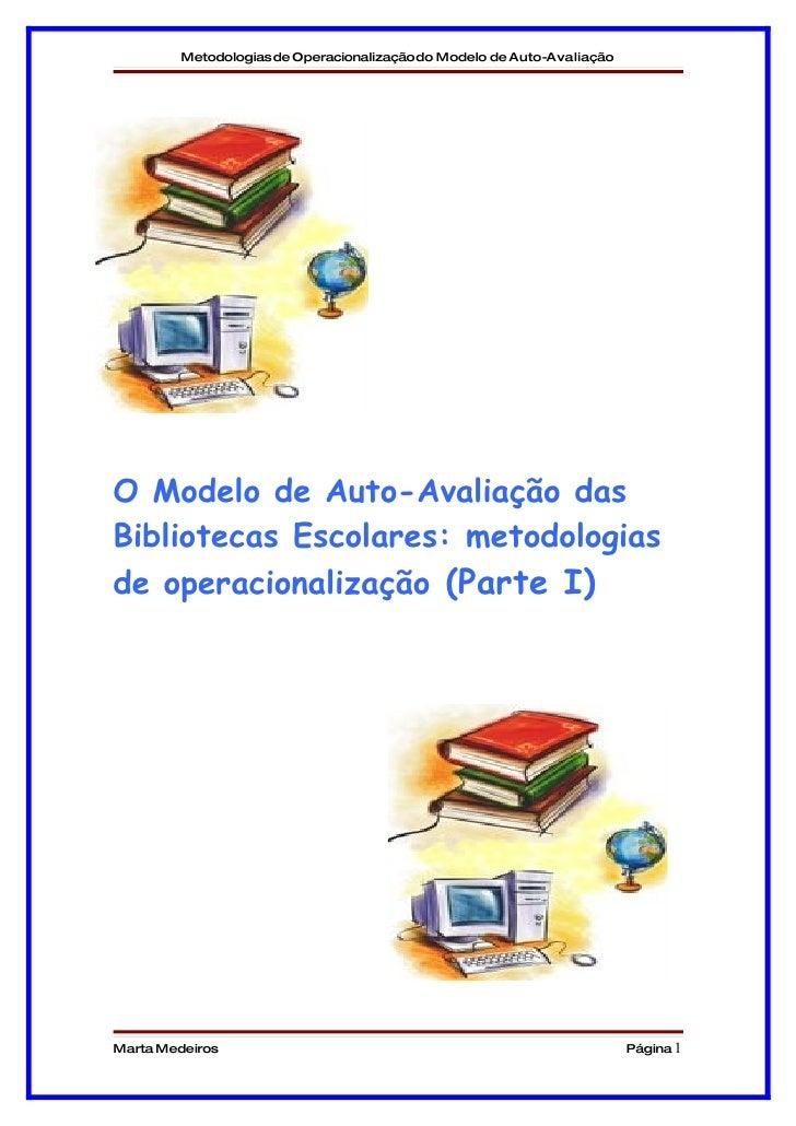 Metodologias de Operacionalizaçãodo Modelo de Auto-Avaliação     O Modelo de Auto-Avaliação das Bibliotecas Escolares: met...