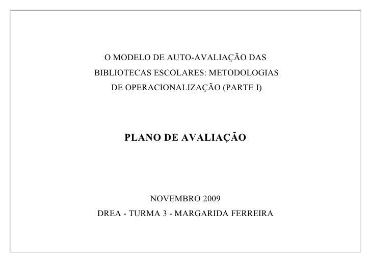 O MODELO DE AUTO-AVALIAÇÃO DAS BIBLIOTECAS ESCOLARES: METODOLOGIAS    DE OPERACIONALIZAÇÃO (PARTE I)          PLANO DE AVA...