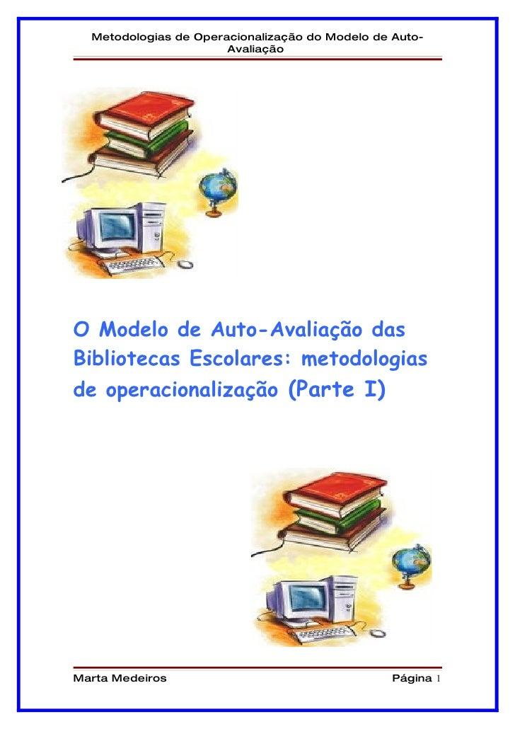 Metodologias de Operacionalização do Modelo de Auto-                        Avaliação     O Modelo de Auto-Avaliação das B...
