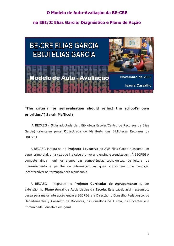 O Modelo de Auto-Avaliação da BE-CRE       na EBI/JI Elias Garcia: Diagnóstico e Plano de Acção                           ...