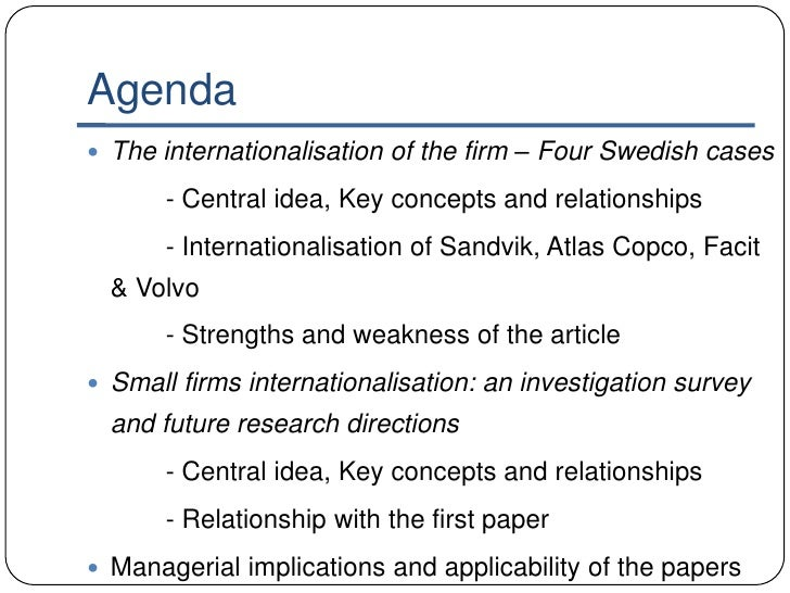 the internationalisation of the firm The internationalization of the firm — four swedish cases^ by jan johanson and finn wiedersheim-paul introduction the widespread interest in muitinationai firms has given rise to many.