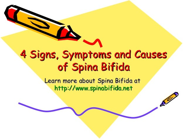 4 Signs, Symptoms and Causes4 Signs, Symptoms and Causesof Spina Bifidaof Spina BifidaLearn more about Spina Bifida atLear...