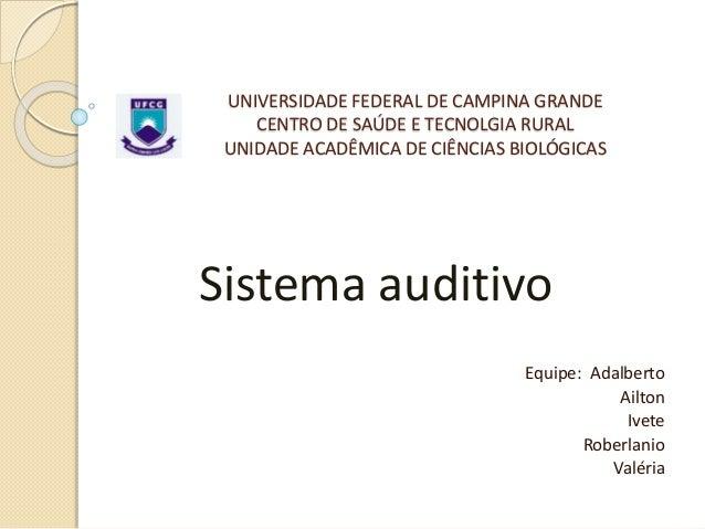 UNIVERSIDADE FEDERAL DE CAMPINA GRANDE CENTRO DE SAÚDE E TECNOLGIA RURAL UNIDADE ACADÊMICA DE CIÊNCIAS BIOLÓGICAS Sistema ...