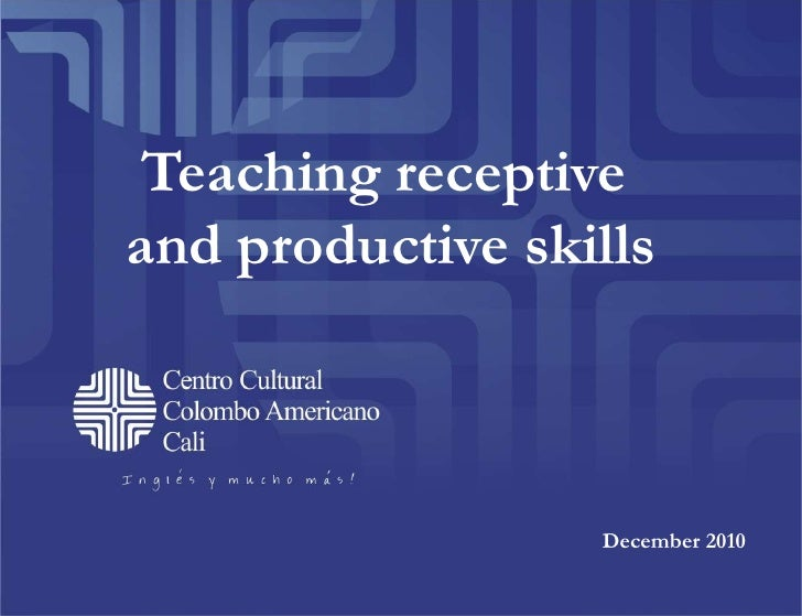 receptive and productive skills celta Language skills receptive skills listening reading productive  skills  7 types of tasks in esl listening tests listening and answering multiple .