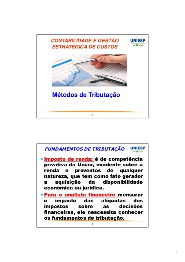 1  CONTABILIDADE E GESTÃO  ESTRATÉGICA DE CUSTOS  Métodos de Tributação  1  FUNDAMENTOS DE TRIBUTAÇÃO   Imposto de renda: ...