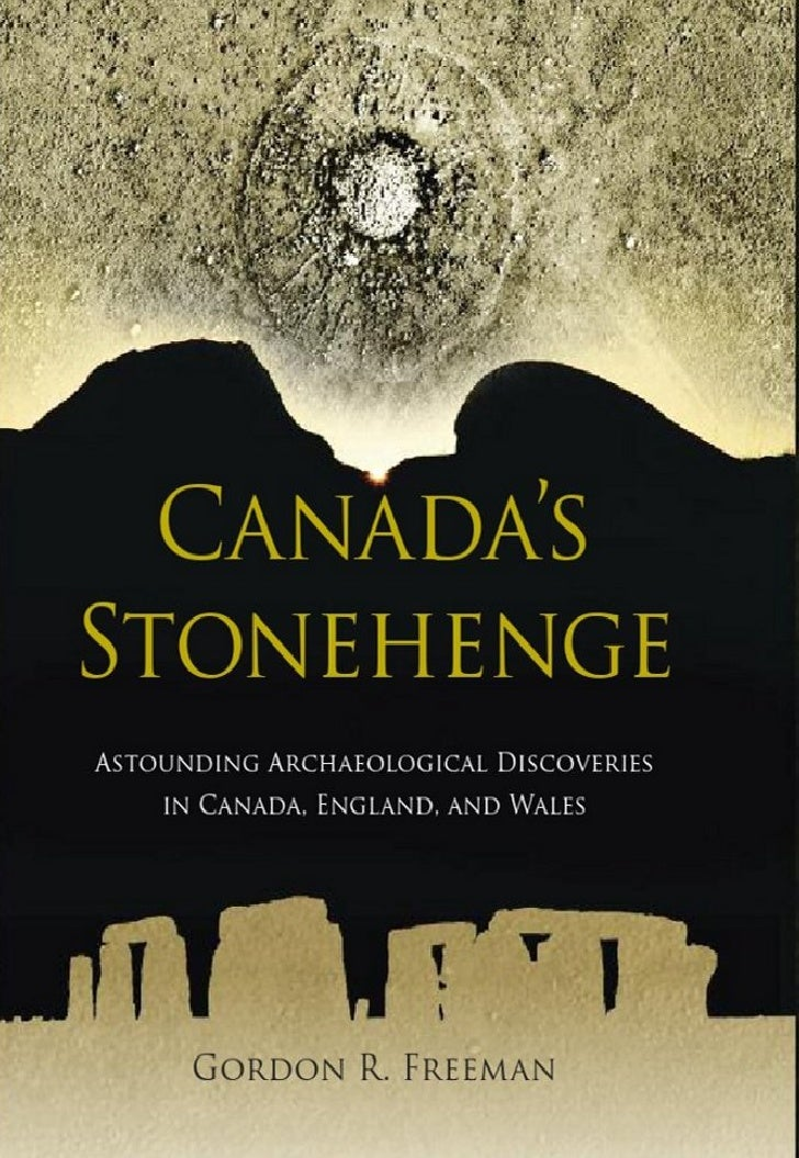 Canada's Stonehenge   Astounding Discoveries in  Canada, England, and Wales