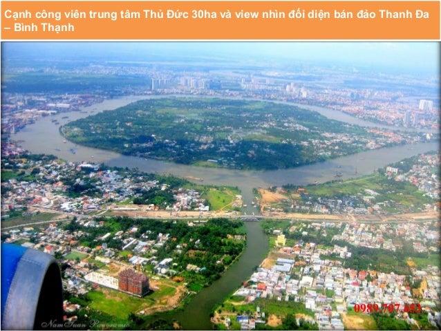 Cạnh công viên trung tâm Thủ Đức 30ha và view nhìn đối diện bán đảo Thanh Đa Cạnh công viên trung tâm Thủ Đức 30ha và view...