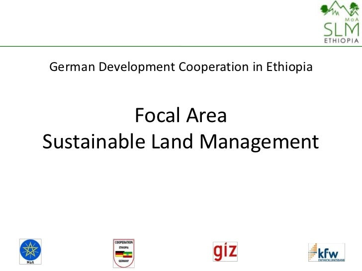 German Development Cooperation in Ethiopia          Focal AreaSustainable Land Management