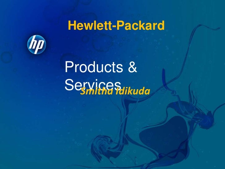 Hewlett-Packard<br />Products & Services<br />Smitha Idikuda<br />