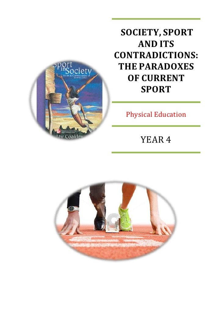 SOCIETY, SPORT     AND ITSCONTRADICTIONS: THE PARADOXES  OF CURRENT     SPORT  Physical Education      YEAR 4