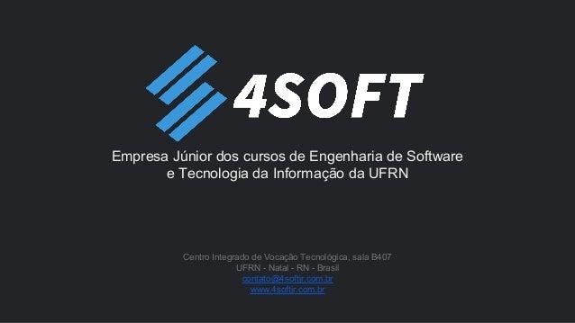 Empresa Júnior dos cursos de Engenharia de Software e Tecnologia da Informação da UFRN Centro Integrado de Vocação Tecnoló...