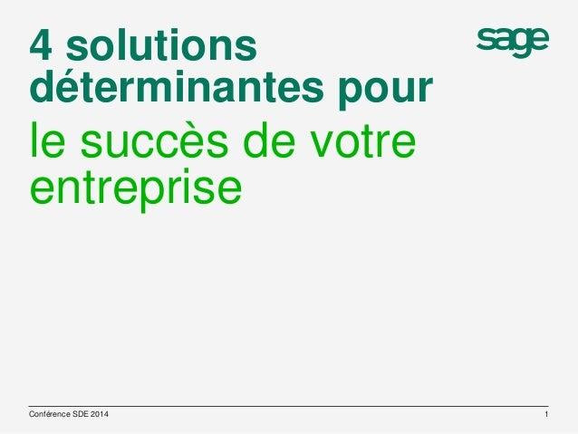 4 solutions déterminantes pour  le succès de votre entreprise  Conférence SDE 2014  1