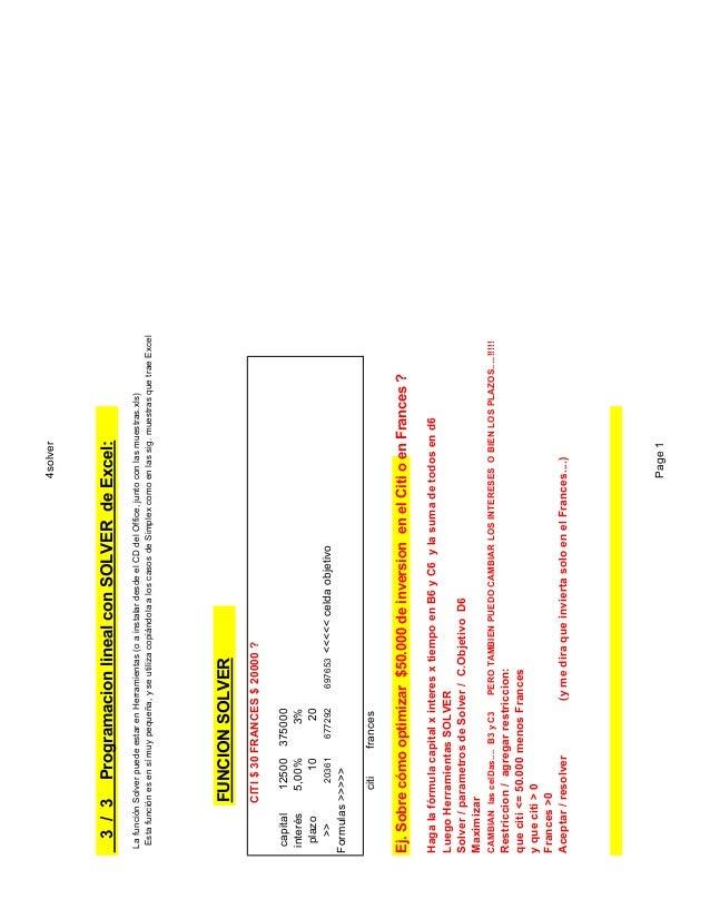 Programacion lineal con SOLVER de Excel:  frances  697653  <<<<< celda objetivo  PERO TAMBIEN PUEDO CAMBIAR LOS INTERESES ...