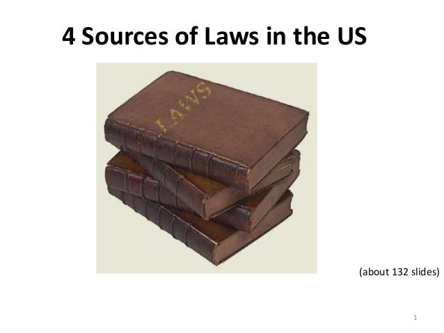 4 Sources of Laws in the US 1 (about 132 slides)
