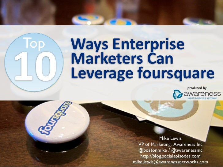Top   Ways	   Enterprise 10    Marketers	   Can	          Leverage	   foursquare                                        pr...