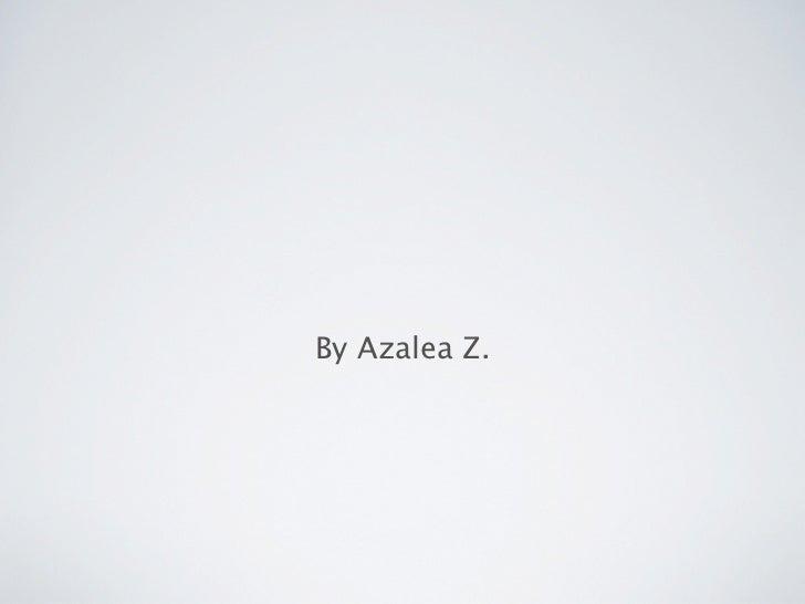 By Azalea Z.