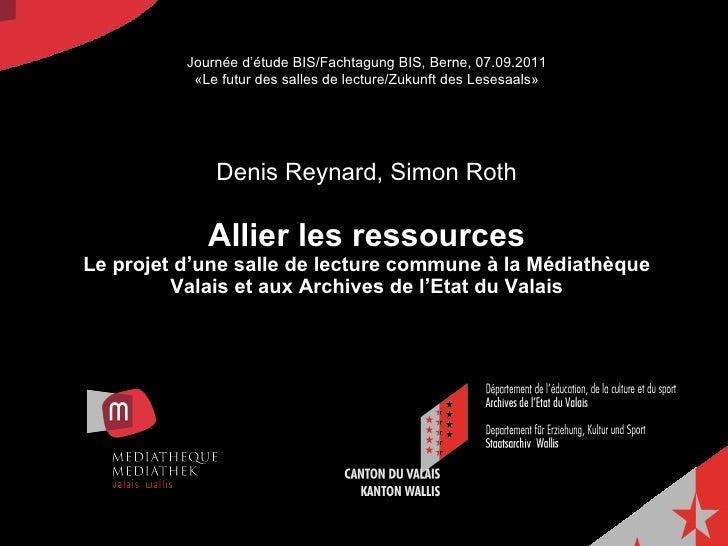 Denis Reynard, Simon Roth Allier les ressources Le projet d'une salle de lecture communeà la Médiathèque Valais et aux Ar...