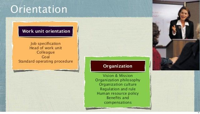 Orientation Work unit orientation Job specification Head of work unit Colleague Goal Standard operating procedure  Organiza...