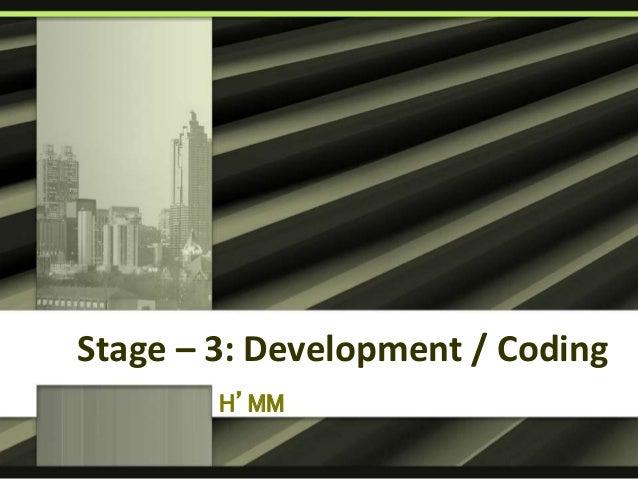 Stage – 3: Development / Coding H'MM