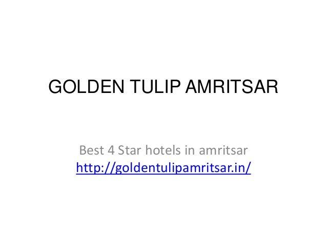 GOLDEN TULIP AMRITSAR Best 4 Star hotels in amritsar http://goldentulipamritsar.in/