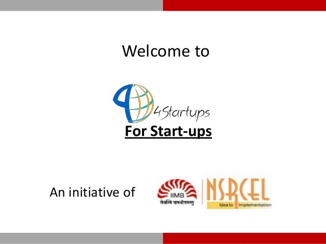 Welcome to  For Start-ups  An initiative of