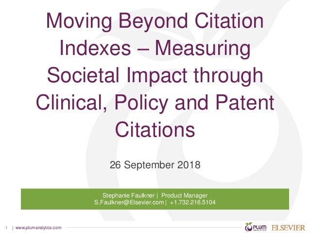 | www.plumanalytics.com1 Moving Beyond Citation Indexes – Measuring Societal Impact through Clinical, Policy and Patent Ci...