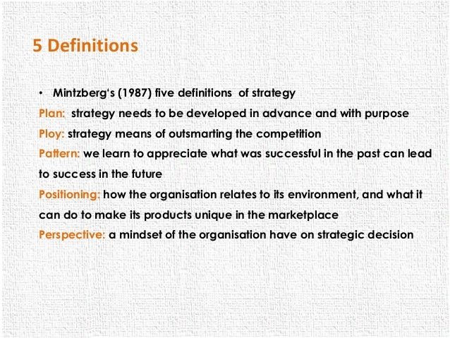 five p s of strategy Henry mintzberg has described five ways of looking at strategy as plan, ploy,  2014 at 17:11 none comment author #6185 on mintzberg's 5ps & whittington's 3ps.