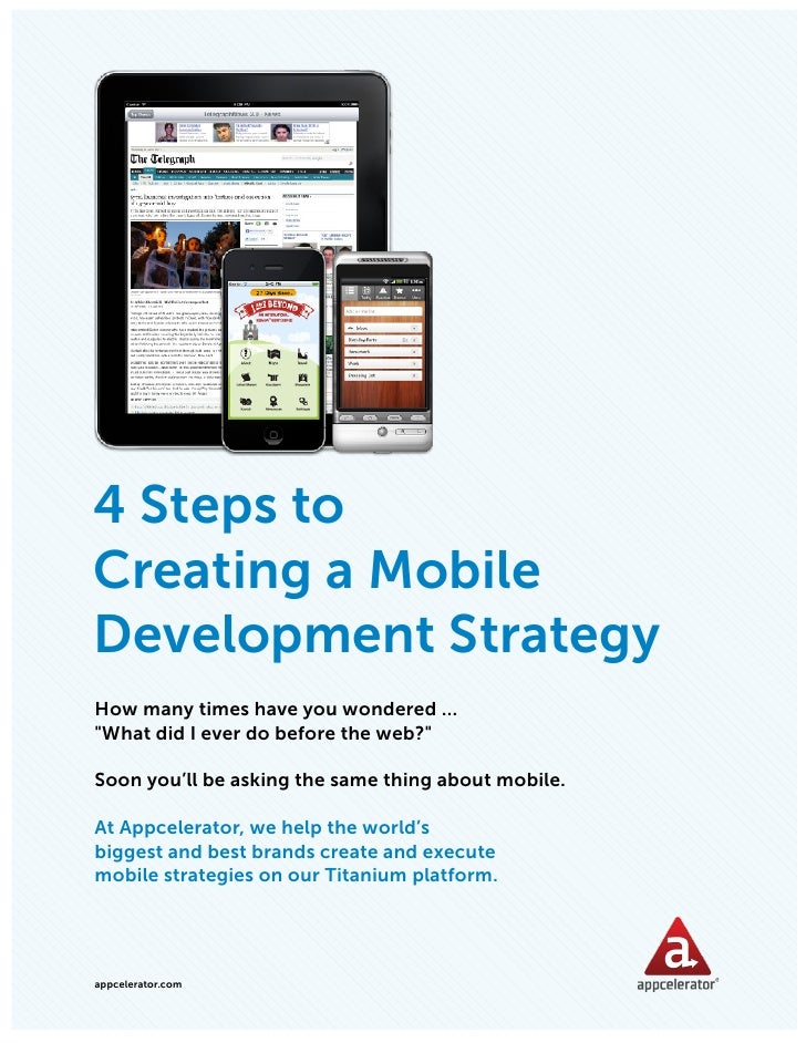 APPCELERATOR WHITEPAPER: 4 STEPS TO CREATING A MOBILE STRATEGY4 Steps toCreating a MobileDevelopment StrategyHow many time...