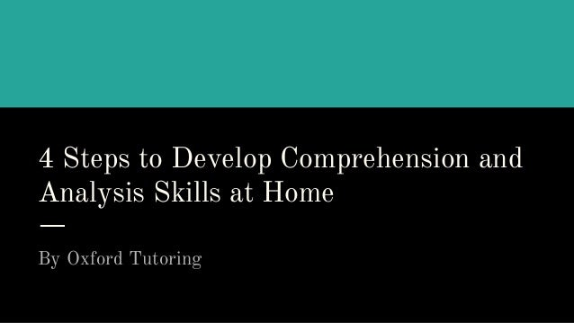 4 Steps to Develop Comprehension and Analysis Skills at Home By Oxford Tutoring