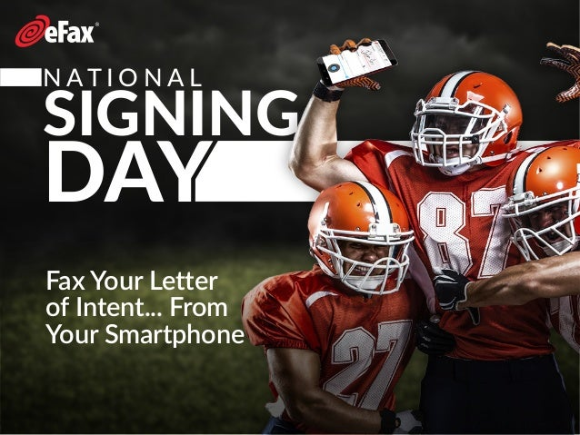 N AT I O N A L SIGNING DAY Fax Your Letter of Intent... From Your Smartphone