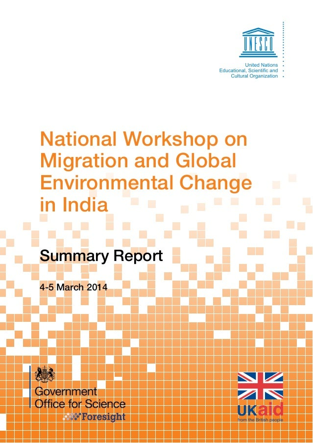 National Workshop on  Migration and Global  Environmental Change  in India  Summary Report  4-5 March 2014