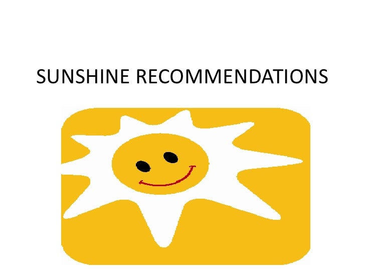SUNSHINE RECOMMENDATIONS<br />
